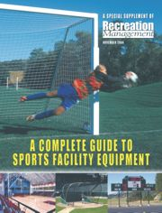 Special Supplement: A Complete Guide to Sports Facility Equipment: <strong>ANATOMY OF A SPORTS FACILITY</strong><br>