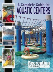 A Complete Guide for Aquatic Centers: A comprehensive look at aquatic facility design, programming, maintenance and risk management