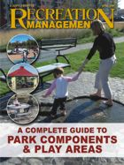 Special Supplement: Complete Guide to Park Components & Play Areas: A Place for Everyone