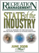 2008 REPORT ON THE STATE OF THE MANAGED RECREATION INDUSTRY: A Look at What's Happening in Recreation, Sports & Fitness Facilities