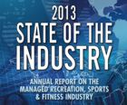 2013 State of the Managed Recreation Industry: A Look at What's Happening in Recreation, Sports and Fitness Facilities