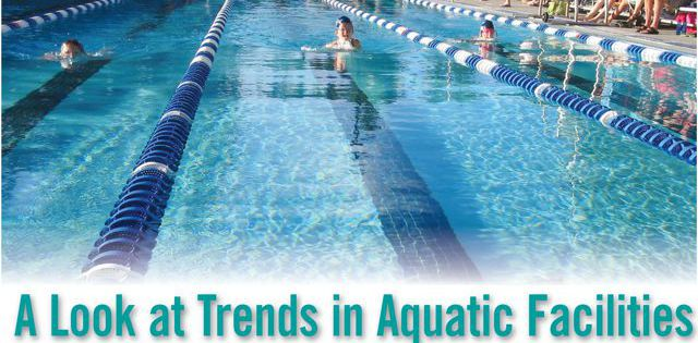 Aquatics: A Look at Trends in Aquatic Facilities